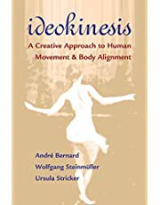 Ideokinesis: A Creative Approach to Human Movement and Body Alignment