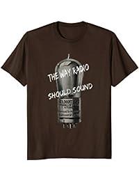 The Way Radio Should Sound T-Shirt