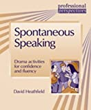img - for Professional Perspectives:Spontaneous Speaking by David Heathfield (2005-05-04) book / textbook / text book