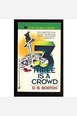 Three Is a Crowd Mass Market Paperback