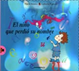 img - for El Nino Que Perdio Su Nombre (Spanish Edition) book / textbook / text book