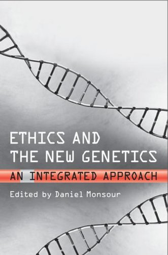 Ethics and the New Genetics: An Integrated Approach (Lonergan Studies)