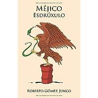 Méjico Esdrúxulo (Spanish Edition)