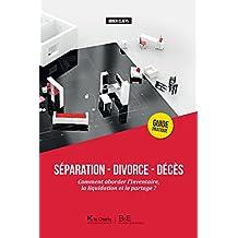 Séparation - Divorce - Décès: Comment aborder l'inventaire, la liquidation et le partage ? (French Edition)