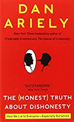 The (Honest) Truth About Dishonesty: How We Lie to Everyone--Especially Ourselves