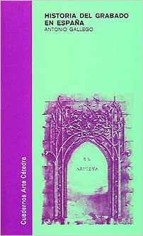 Historia del grabado en España Cuadernos Arte Cátedra: Amazon.es ...