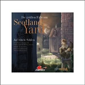 Auf leisen Sohlen - Die größten Fälle von Scotland Yard Hörspiel