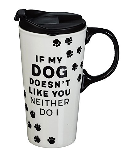 Cypress Home Ceramic Travel Coffee Mug with Matching Gift Box, If My Dog Doesn't Like You, 17 Ounces