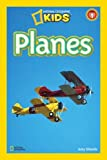 National Geographic Readers: Planes (National Geographic Readers, Level 1)