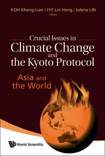 Crucial Issues in Climate Change and the Kyoto Protocol: Asia and the World