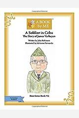 A Soldier in Cebu: The Story of James Verheyen Paperback