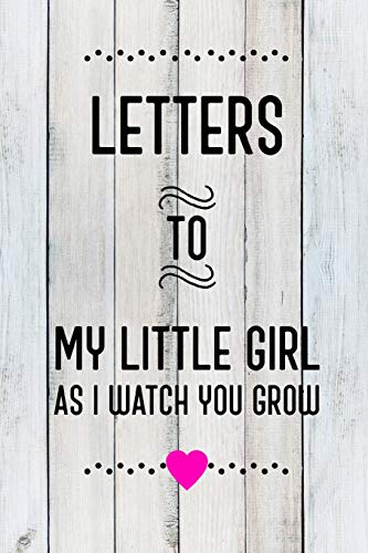 Pdf Parenting Letters To My Little Girl As I Watch You Grow Up: Baby Shower Gift For Girl Notebook: 6x9 Inch, 120 Page, Blank Lined Journal To Write In