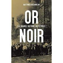 Or noir: La grande histoire du pétrole