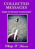COLLECTED MESSAGES I GUIDES FOR PERSONAL TRANSFORMATION