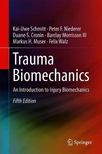 Trauma Biomechanics: An Introduction to Injury Biomechanics