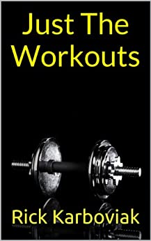 Just The Workouts by [Karboviak, Rick]