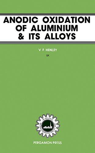 anodic-oxidation-of-aluminium-and-its-alloys-the-pergamon-materials-engineering-practice-series