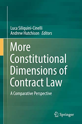 More Constitutional Dimensions of Contract Law: A Comparative Perspective por Luca Siliquini-Cinelli,Andrew Hutchison
