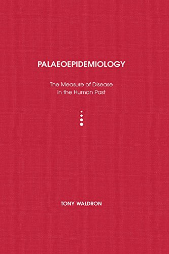 Palaeoepidemiology: The Measure of Disease in the Human Past (UCL Institute of Archaeology Publications)