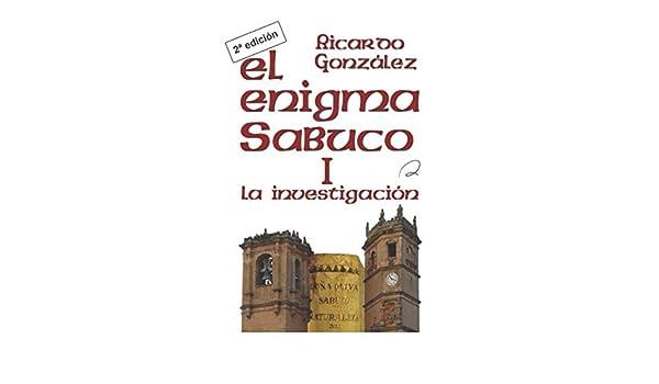 El enigma Sabuco I: La investigación: Amazon.es: González López, Juan Ricardo: Libros