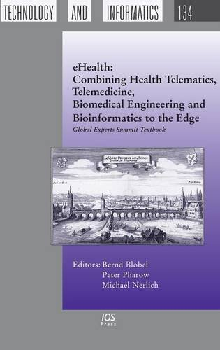 eHealth: Combining Health Telematics, Telemedicine, Biomedical Engineering and Bioinformatics to the Edge:Global Experts