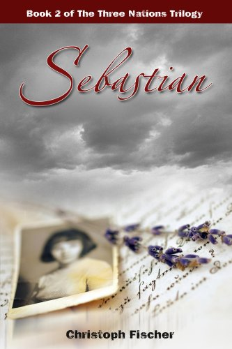 Book: Sebastian (The Three Nations Trilogy) by Christoph Fischer