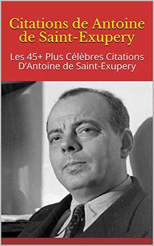 Amazon Com Citations De Antoine De Saint Exupery Les 45