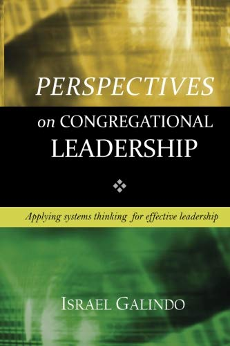 Perspectives on Congregational Leadership: Applying systems thinking for effective leadership