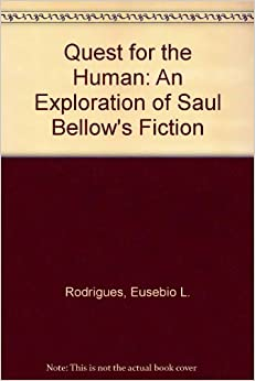 Book Quest for the Human: Exploration of Saul Bellow's Fiction