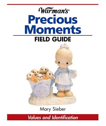 Warmans Field Guide to Precious Moments Values and Identification Warmans Field Guides