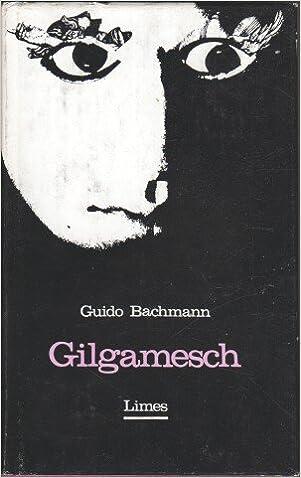 Guido Bachmann: Gilgamesch; Gay-Bücher alphabetisch nach Titeln