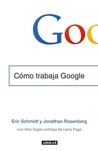 Como trabaja Google / How Google Works (Spanish Edition)