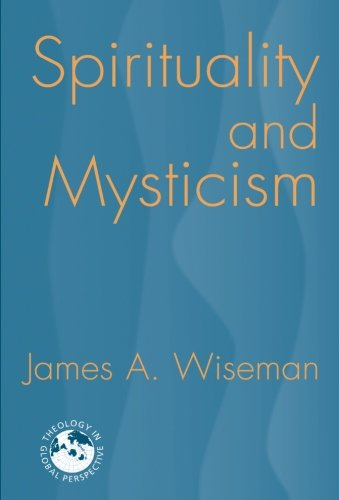 Spirituality and Mysticism (Theology in Global...