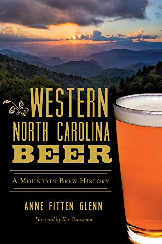 Western North Carolina Beer: A Mountain Brew History (American Palate)