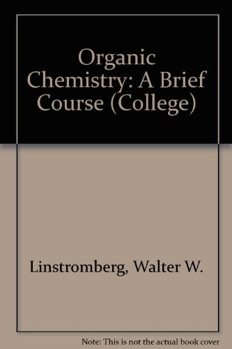 Organic Chemistry: A Brief Course (College)