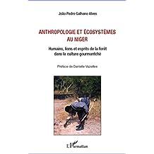 Anthropologie et écosystèmes au Niger: Humains, lions et esprits de la forêt dans la culture gourmantché