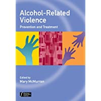 Alcohol-Related Violence: Prevention and Treatment (Wiley Series in Forensic Clinical Psychology)