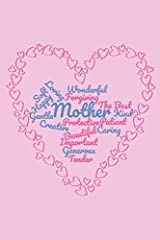 A Mother's Journal: Mother Love Notebook/Journal/Diary Paperback