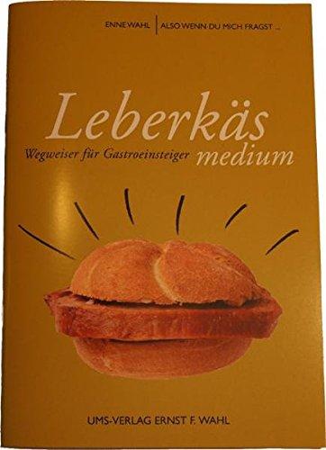 Leberkäs medium: Wegweiser für Gastroeinsteiger
