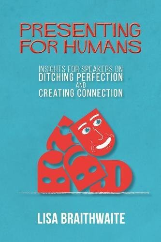 Presenting-for-Humans-Insights-for-Speakers-on-Ditching-Perfection-and-Creating-Connection