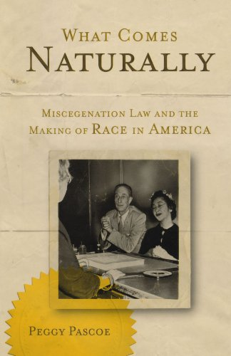 What Comes Naturally: Miscegenation Law and the Making of Race in America by Oxford University Press