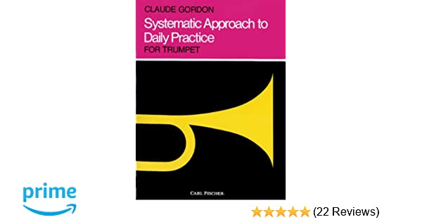 O4702 systematic approach to daily practice trumpet claude o4702 systematic approach to daily practice trumpet claude gordon 9780825832888 amazon books fandeluxe Images