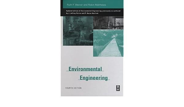 Environmental engineering ruth weiner robin matthews ebook environmental engineering ruth weiner robin matthews ebook amazon fandeluxe Image collections