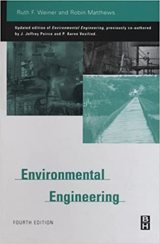 Environmental engineering ruth weiner robin matthews ebook environmental engineering 4th edition kindle edition fandeluxe Image collections