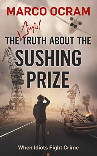 The Awful Truth About the Sushing Prize by [Ocram, Marco]