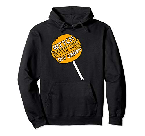 Cool Witch Better Have My Candy Funny Halloween Party Hoodie