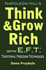 Think and Grow Rich with EFT (Emotional Freedom Techniques) Paperback