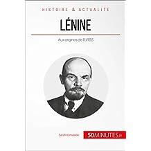 Lénine: Aux origines de l'URSS (Grandes Personnalités t. 19) (French Edition)