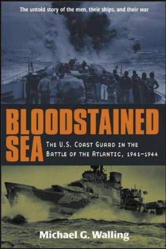 Bloodstained Sea : The U.S. Coast Guard in the Battle of the Atlantic, 1941-1944 by International Marine/Ragged Mountain Press