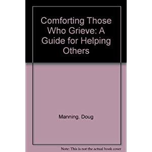 Comforting Those Who Grieve
